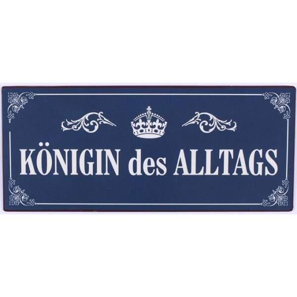 schild-metall-Koenigin-des-Alltagsjpg